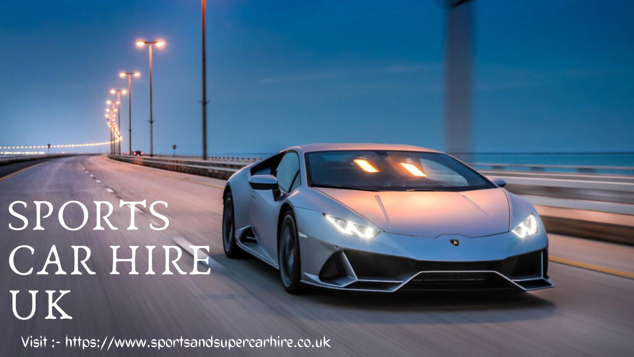 Supercar Hire London Uk Lamborghinis Ferraris Super Cars Bike News Latest Cars