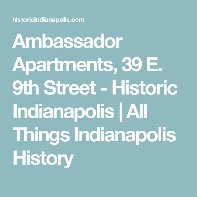 Ambassador Apartments, 39 E. 9th Street - Historic Indianapolis   All Things Indianapolis History