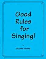 Good Rules For Singing, great resource for teaching beginner singers and fun warm ups to go along.