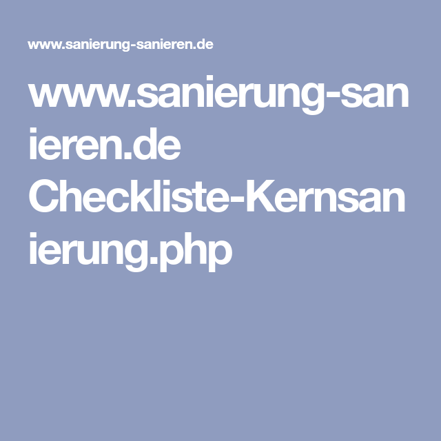 www.sanierung-sanieren.de Checkliste-Kernsanierung.php | Meins ...