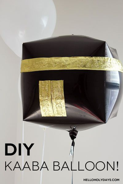 Umrah Banner: DIY Kaaba Balloon By Hello Holy Days!