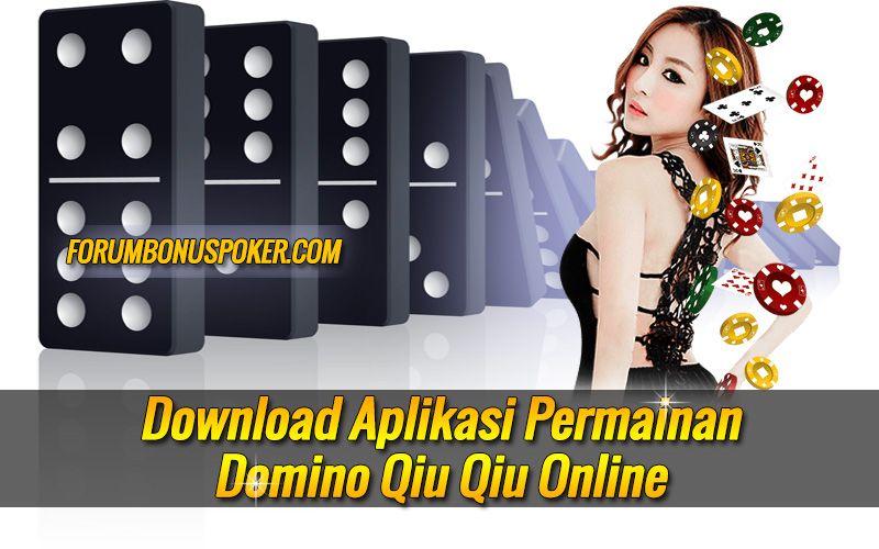 Download Aplikasi Permainan Domino Qiu Qiu Online Forum Bonus Poker Tips Trik Dan Tutorial Bermain Kartu Online Pokerace99 Dewapoker Poker88 Pokercl Permainan Kartu Kartu Aplikasi