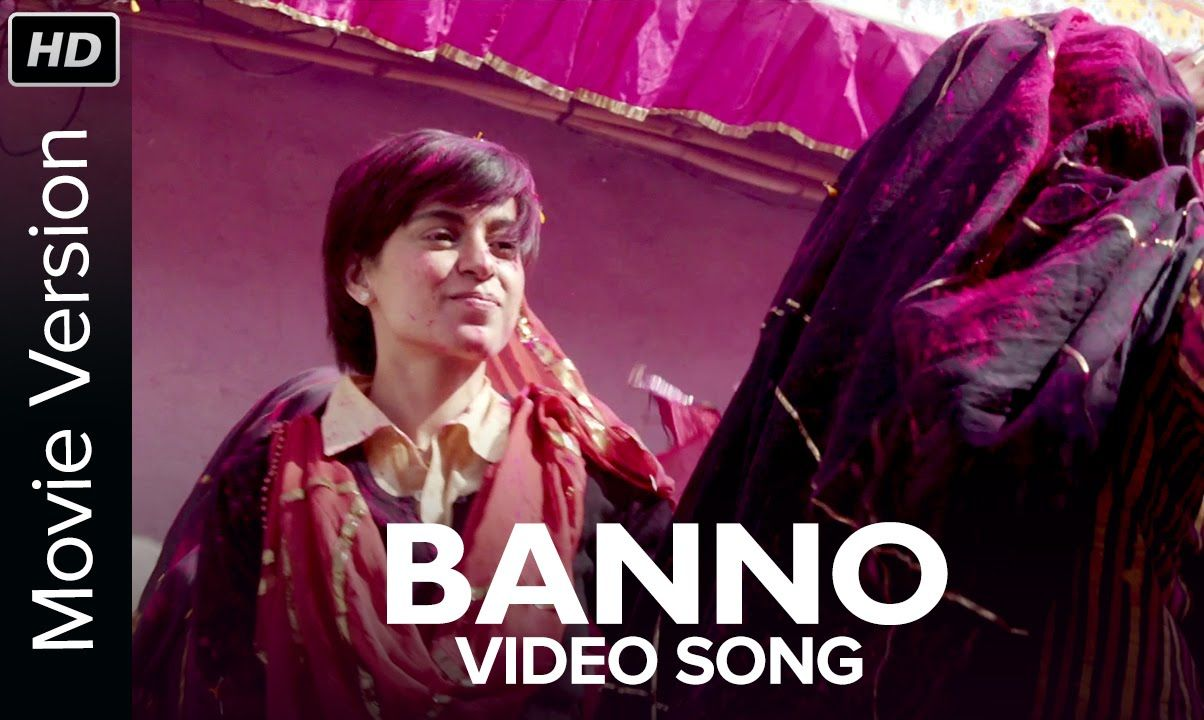 Banno (Video Song) | Tanu Weds Manu Returns | Kangana ...