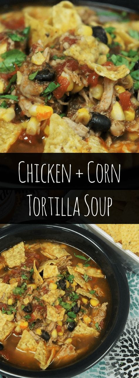 This Chicken Corn Tortilla Soup Is Budget Friendly Easy To Make And Leftover Chicken