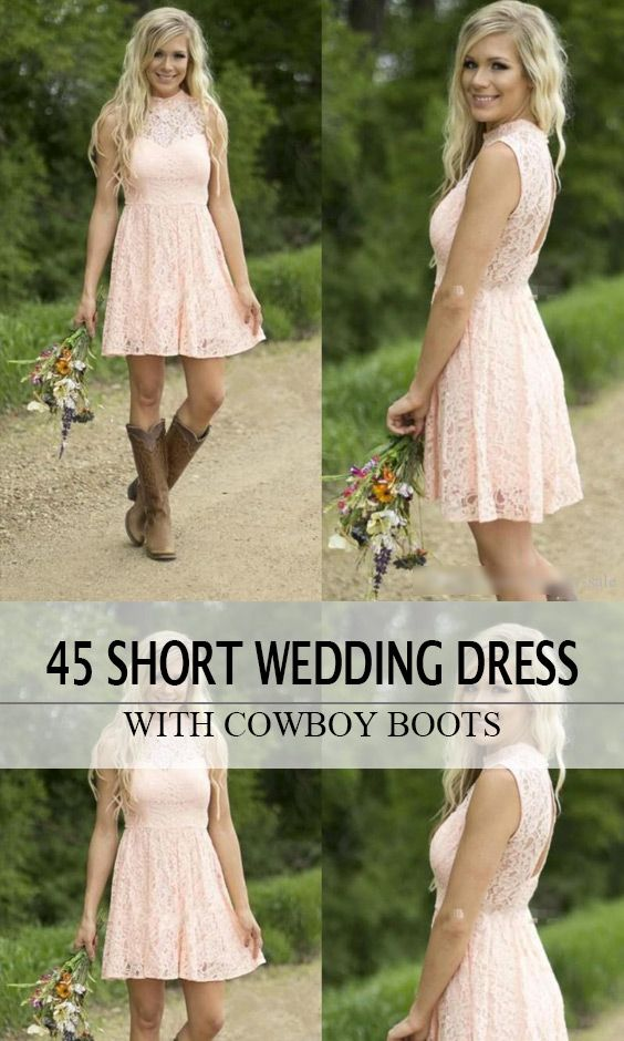 45 Short Country Wedding Dress Perfect With Cowboy Boots Short Or High Low Styles Casual Country Wedding Short Wedding Dress Short Bridesmaid Dresses