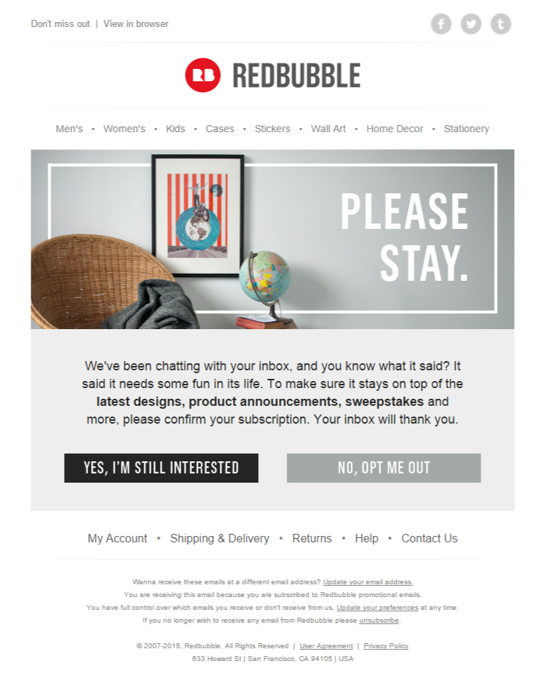 Redbubble Re Engagement Email 1 With The Subject Line Firstname Please Stay With Us Initial Email In The Re E Engagement Emails Email Design Landing Page
