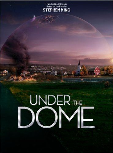 Under The Dome Series De Tv Series Y Peliculas Novelas