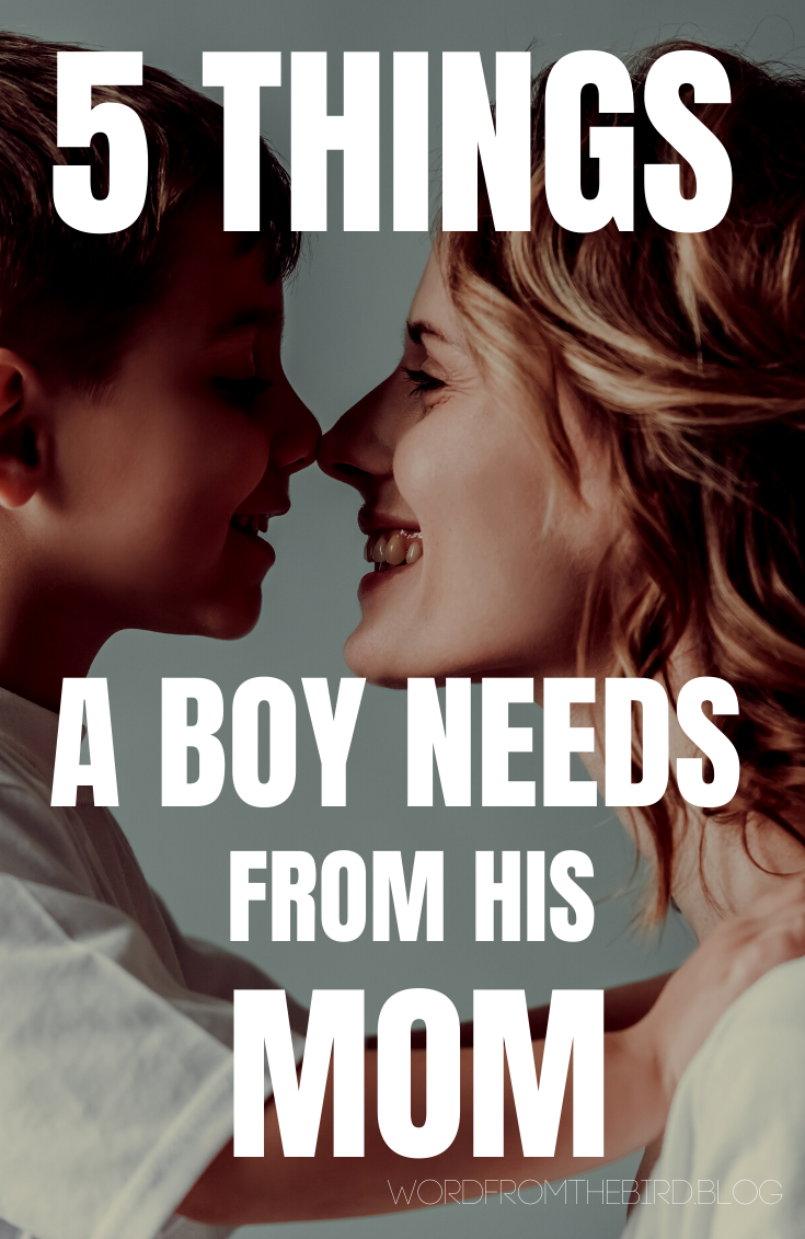 What a Boy Needs From His Mom - 5 Things Your Son Needs From You - Word From The Bird -  Parenting hacks for raising boys | Here are 5 things a sob need from his mom, and why it's essent - #Bird #Boy #christianParenting #Mom #Parentingbaby #Parentingboys #Parentingdiscipline #Parentingishard #Parentingmemes #Parentingteens #positiveParenting #Son #Word