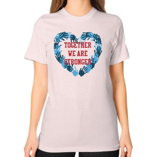 TOGETHER WE ARE STRONGER Unisex T-Shirt (on woman)