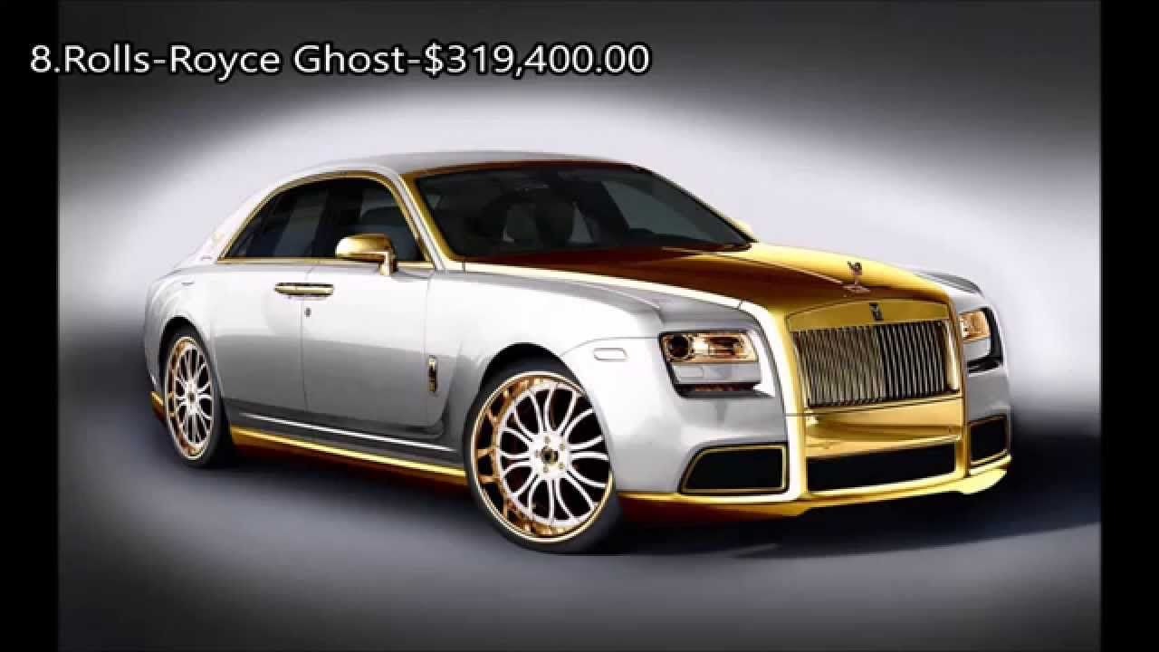 2015 Top 10 Most Expensive Luxury Cars Youtube Rolls Royce Dream Cars Luxury Cars