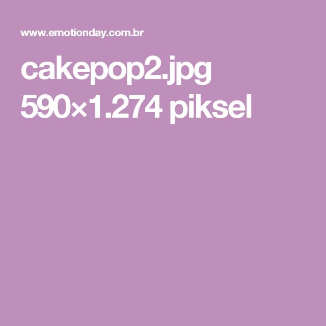 cakepop2.jpg 590×1.274 piksel