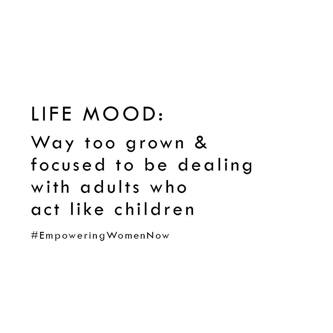 Life Mood Childish Quotes Memes Quotes True Quotes