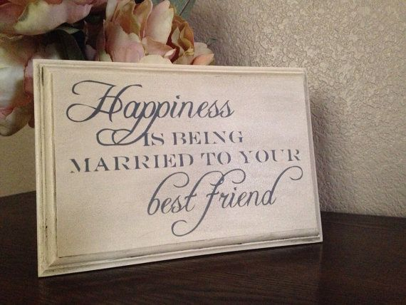 Happiness Is Being Married to Your Best Friend wood sign, anniversary gift, wedding gift, hand painted sign,
