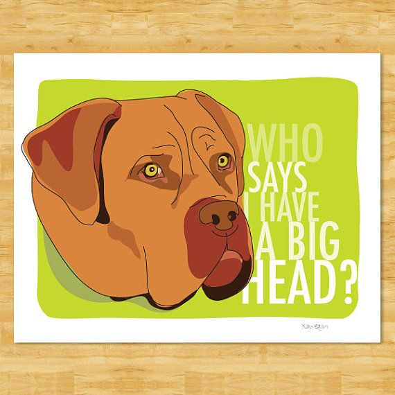 Mastiff Art Print Who Says I Have A Big Head Dogue De Bordeaux Dog Pop Art Funny French Mastiff Gifts Bordeaux Dog Dog Pop Art Dog Gifts