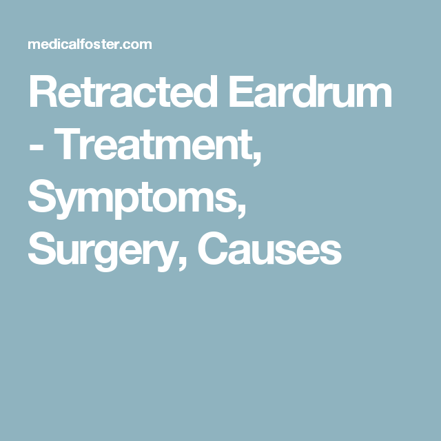 retracted eardrum treatment symptoms surgery causes sinus