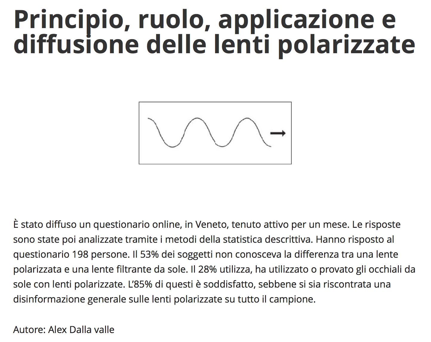 http://www.professionaloptometry.it/wp-content/uploads/2014/06/ArtScient_Principio-ruolo-applicazione-e-diffusione-delle-lenti-polarizzate_POmaggio2014.pdf