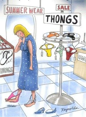 This is so my mother in law. She still calls flip flops thongs. Lol!