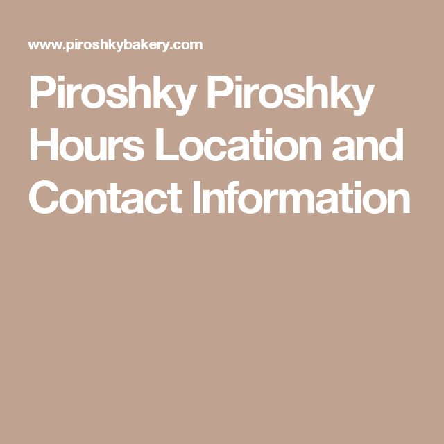 Piroshky Piroshky Hours Location and Contact Information