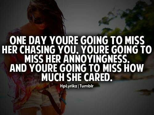 Youll Miss Me When Im Gone Quotes Quotes Relationship