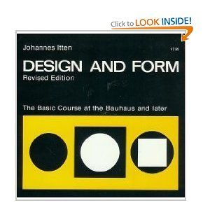 "By Johannes Itten. This book represents the ""Basic Course"", a foundational couse in design, offered at the Bauhaus and organized by Itten. Suggest getting a more affordable used copy."