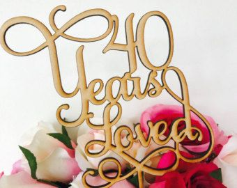 40 Years Loved Cake Topper Anniversary Decoration Decorating Wedding 40th