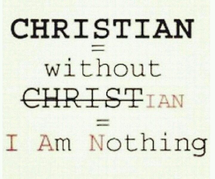 I Am Nothing without CHRIST