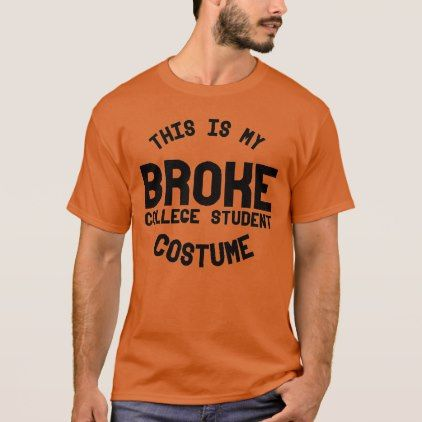 This is My Broke College Student Costume - T-Shirt | Zazzle