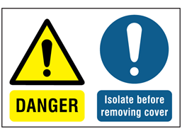 Danger Isolate Before Removing Cover Symbol And Text Safety Label Ws1800 Label Source Signs Keep Out Signs Construction Site
