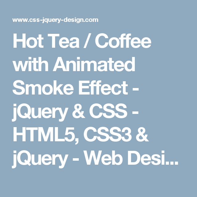 Hot Tea / Coffee with Animated Smoke Effect - jQuery & CSS