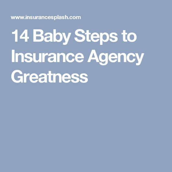 14 Baby Steps To Insurance Agency Greatness With Images