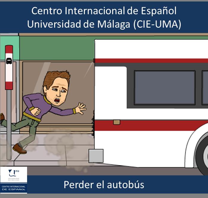Perder el autobús.