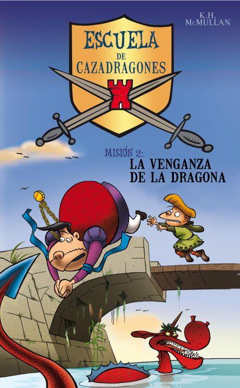 Wiglaf Ha Conseguido La Medalla Al Cazador De Dragones Del Mes Después De Haber Logrado Matar Al Dragón Gorzil Sólo Hay U Cuentos De Dragones Venganza Libros