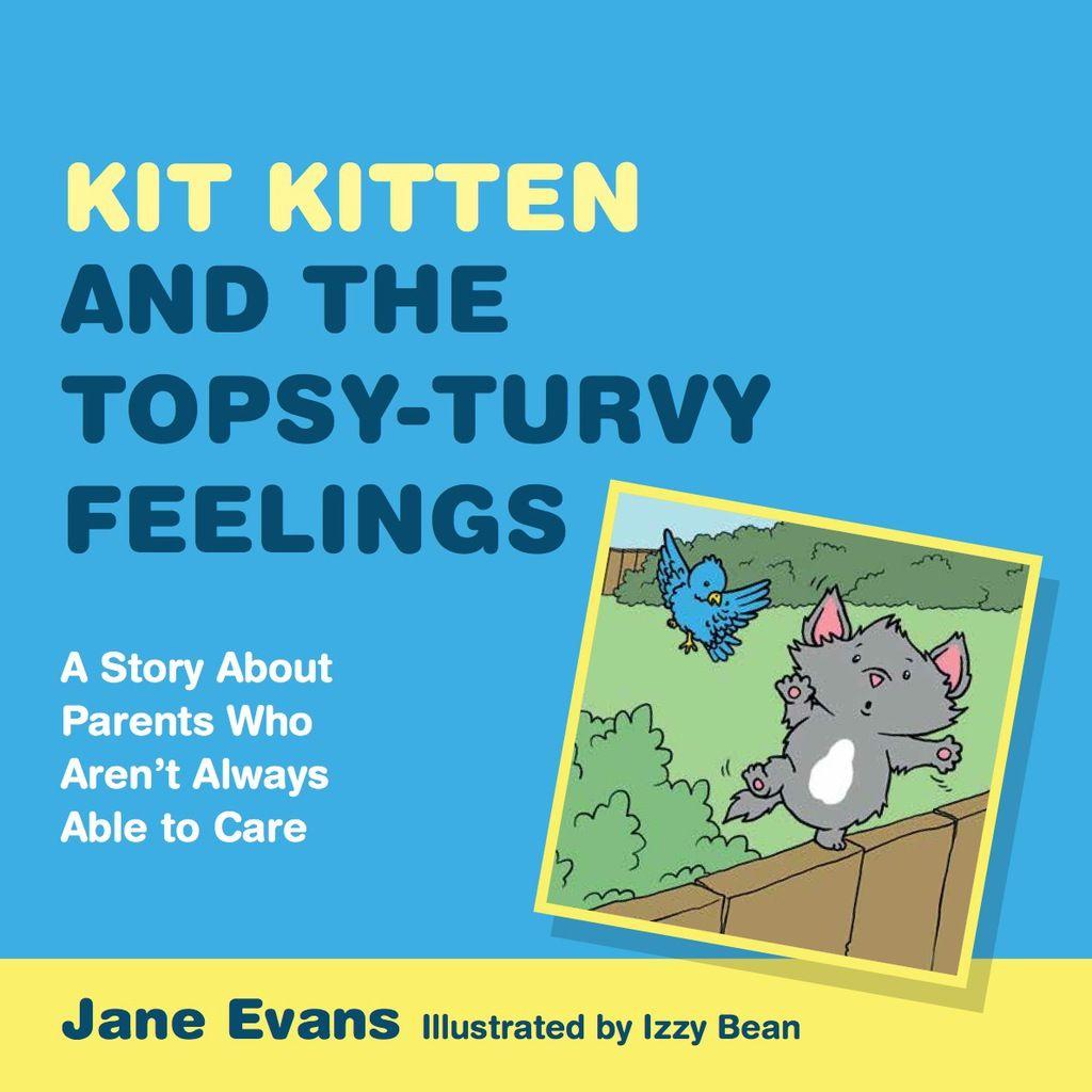 Kit Kitten And The Topsy Turvy Feelings Ebook