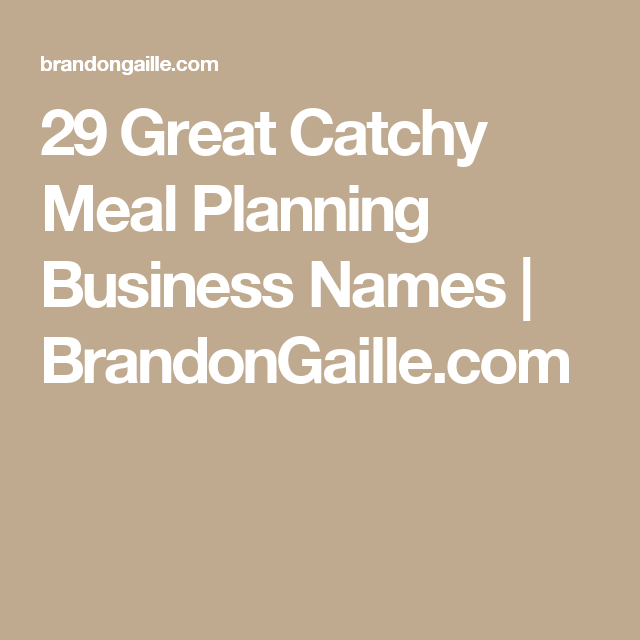 150 Great Catchy Meal Planning Business Names | Brand name