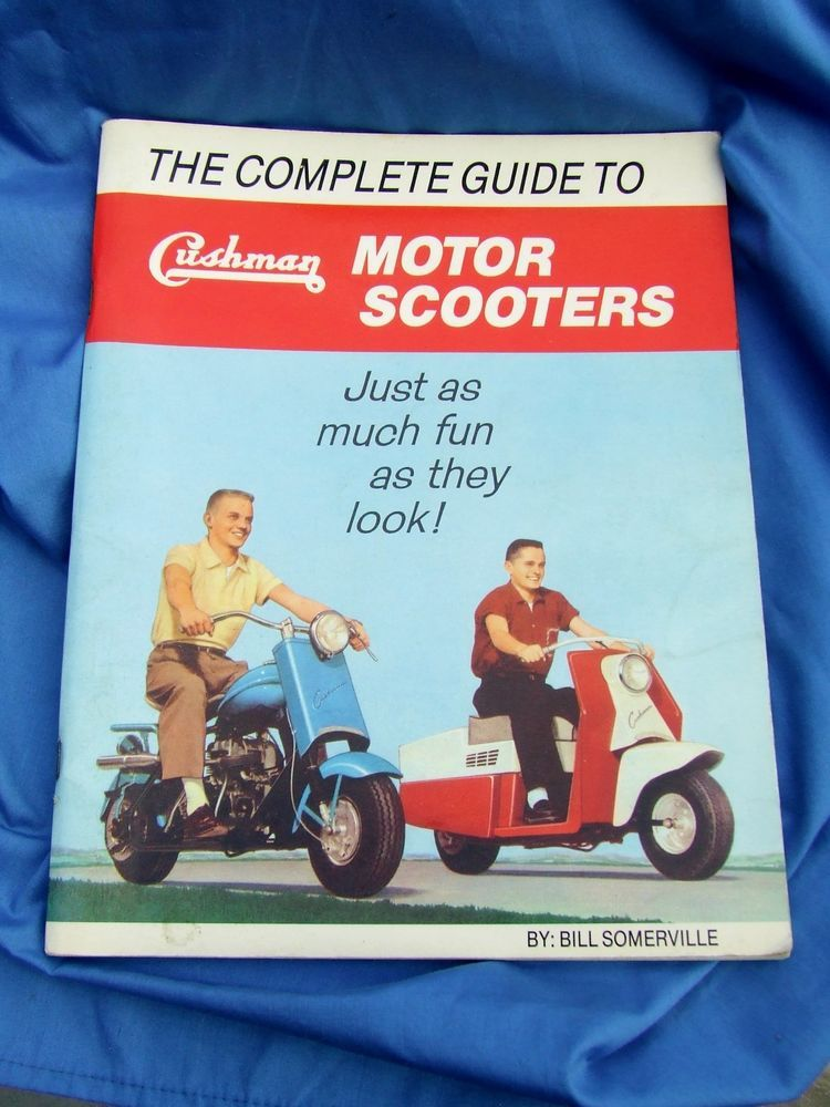 Vintage Cushman Motor Scooters Book The Complete Guide To Cushman