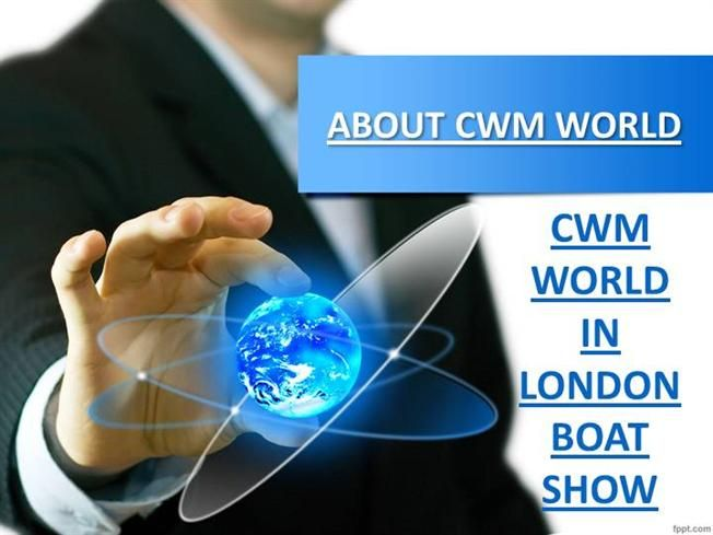 CWM WORLD IN LONDON BOAT SHOW by cwm via authorSTREAM