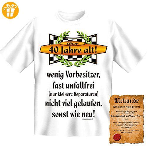 Lustige Sprüche Fun Tshirt Über 40 Jahre Alt!   40. Geburtstag Tshirt Mit  Urkunde