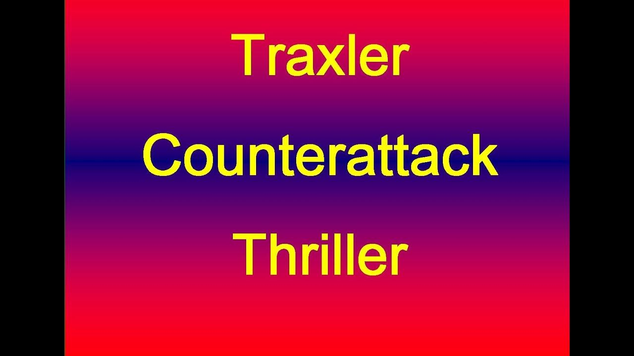 Traxler Counterattack Thriller Youtube Thrillers Youtube