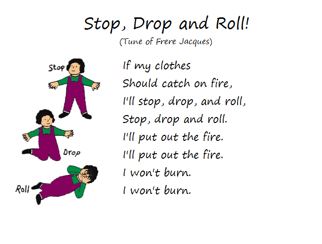 Stop, Drop and Roll song (or poem). Adapted from Little ...