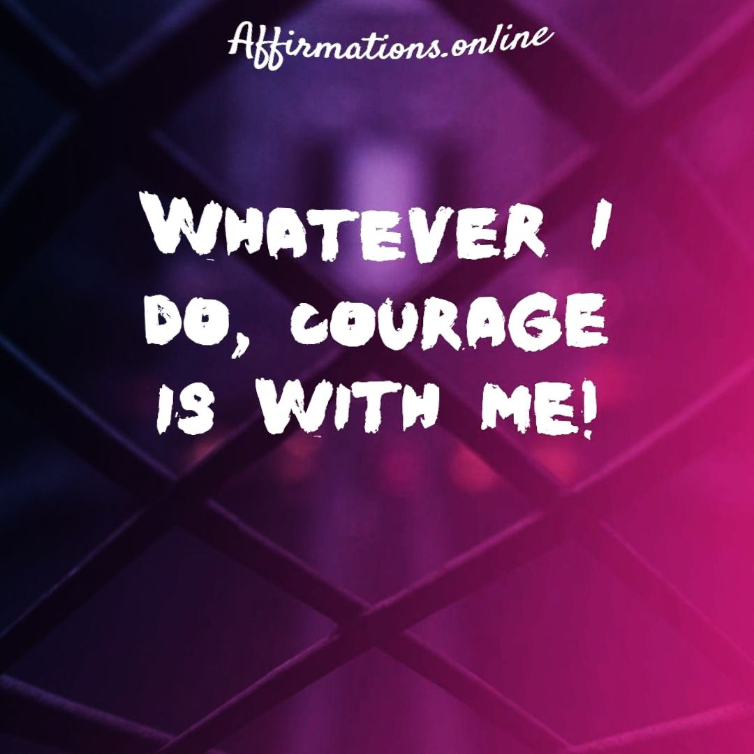Affirmations For Courage In