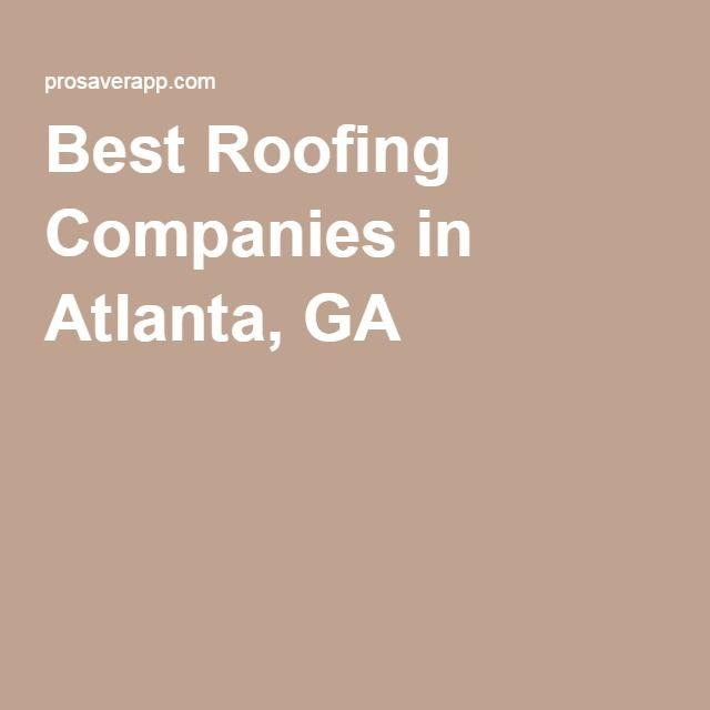 Best Roofing Companies In Atlanta Ga Plumbing Companies Home Security Companies Best Roofing Company