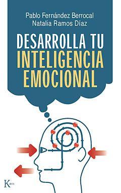 Editorial Kairós Desarrolla Tu Inteligencia Emocional Inteligencia Emocional Pdf Inteligencia Emocional Libros De Inteligencia Emocional