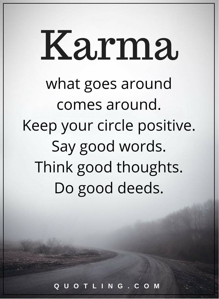 Karma Quotes Karma What Goes Around Comes Around Keep Your Circle