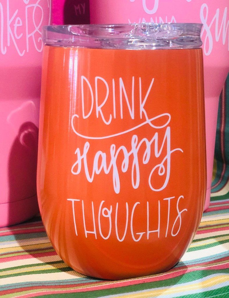 Stainless Steel Wine Tumblers Drink Happy Thoughts Wine Tumblers Wine Tumbler