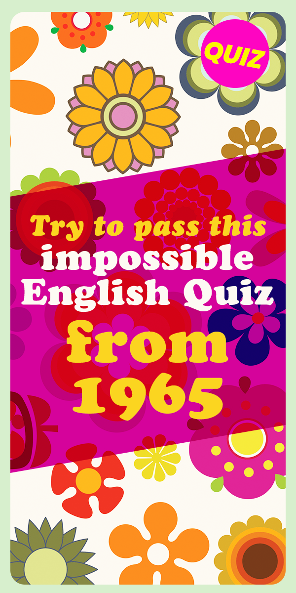 Try To Pass This Impossible English Quiz From 1965