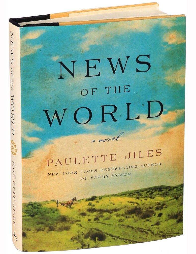 Review In News Of The World Unlikely Companions Bond On A Perilous Journey Published 2016 Book Discussion World Book Club Books