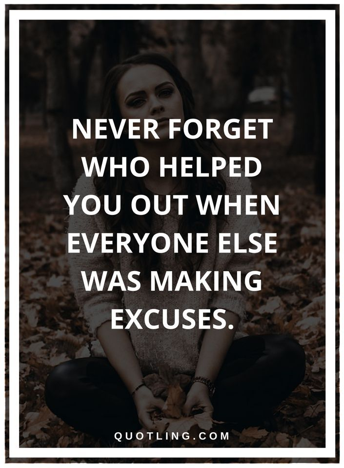 Helping Others Quotes Never Forget Who Helped You Out When Everyone