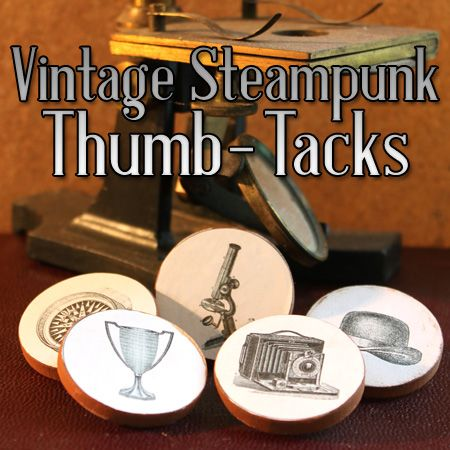 Vintage Steampunk Thumbtacks And  Other Handmade Gift Ideas Using Public Domain Images From The Graphics Fairy