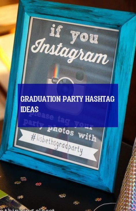 graduation party hashtag ideas