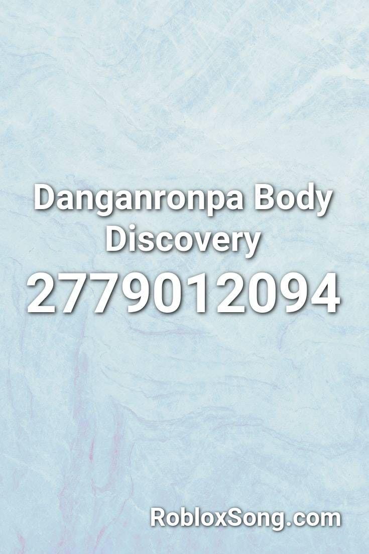 Danganronpa Body Discovery Roblox Id Roblox Music Codes In 2020 Roblox Danganronpa Songs